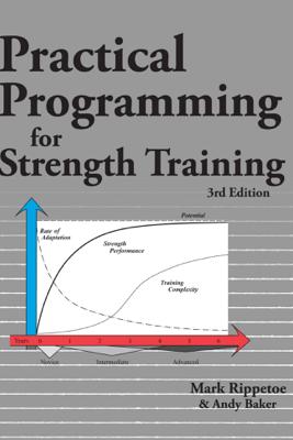 Practical Programming for Strength Training - Mark Rippetoe & Andy Baker
