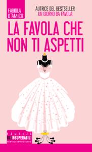 La favola che non ti aspetti - Fabiola D'Amico pdf download