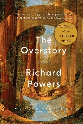 The Overstory: A Novel - Richard Powers