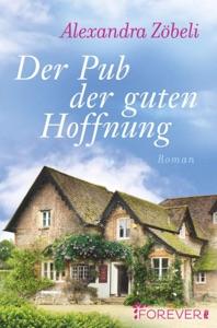 Der Pub der guten Hoffnung - Alexandra Zöbeli pdf download