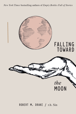 Falling Toward the Moon - r.h. Sin & Robert M. Drake