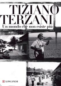 Un mondo che non esiste più - Tiziano Terzani pdf download