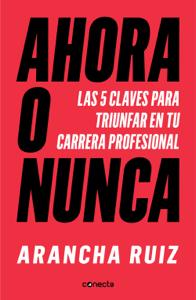 Ahora o nunca - Arancha Ruiz pdf download