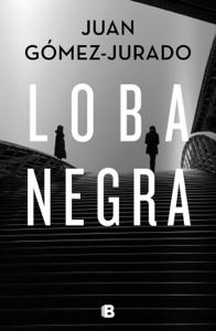 Loba negra - Juan Gómez-Jurado pdf download