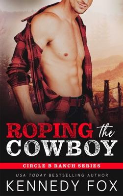 Roping the Cowboy - Kennedy Fox pdf download