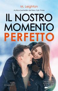 Il nostro momento perfetto - M. Leighton pdf download