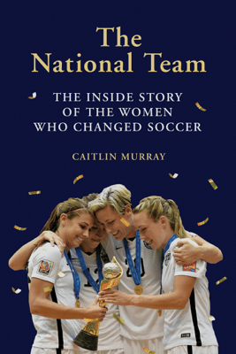 The National Team - Caitlin Murray