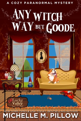 Any Witch Way But Goode - Michelle M. Pillow pdf download