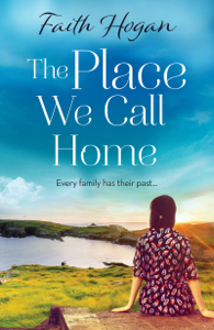 The Place We Call Home - Faith Hogan pdf download