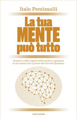 La tua mente può tutto - Italo Pentimalli pdf download