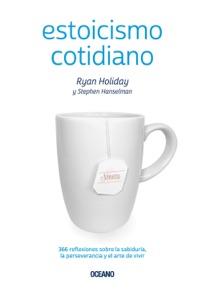 Estoicismo cotidiano - Ryan Holiday & Stephen Hanselman pdf download