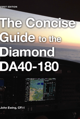The Concise Guide to the Diamond DA40-180 - John Robert Ewing