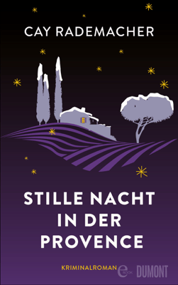 Stille Nacht in der Provence - Cay Rademacher pdf download