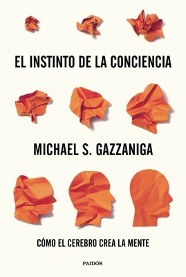El instinto de la conciencia - Michael S. Gazzaniga pdf download