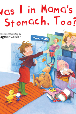 Was I in Mama's Stomach, Too? - Dagmar Geisler
