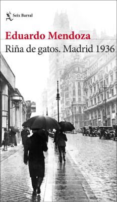 Riña de gatos. Madrid 1936 - Eduardo Mendoza pdf download