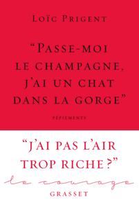 « Passe-moi le champagne, j'ai un chat dans la gorge » - Loïc Prigent pdf download