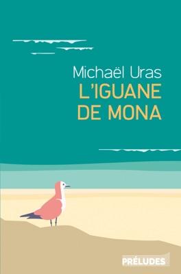 L'Iguane de Mona - Michaël Uras pdf download