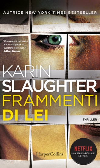 Frammenti di lei by Karin Slaughter pdf download