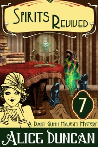 Spirits Revived (A Daisy Gumm Majesty Mystery, Book 7) - Alice Duncan pdf download