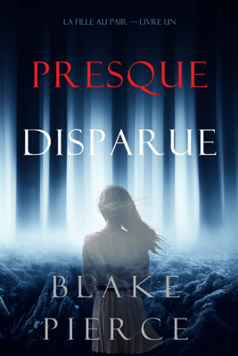 Presque Disparue (La Fille Au Pair — Livre Un) - Blake Pierce pdf download