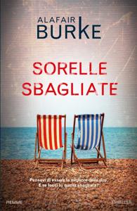 Sorelle sbagliate - Alafair Burke pdf download