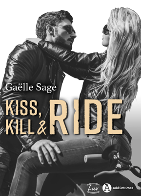 Kiss, Kill & Ride - Gaëlle Sage pdf download