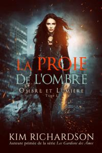 La Proie de L'ombre - Kim Richardson pdf download