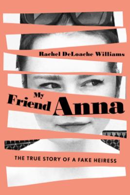 My Friend Anna - Rachel DeLoache Williams