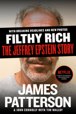 Filthy Rich - James Patterson, John Connolly & Tim Malloy