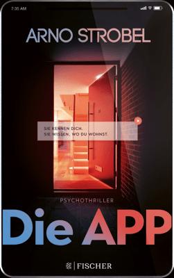 Die App – Sie kennen dich. Sie wissen, wo du wohnst. - Arno Strobel pdf download