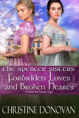 The Spencer Sisters Forbidden Loves and Broken Hearts - Christine Donovan pdf download