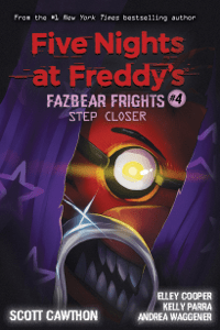 Step Closer (Five Nights at Freddy's: Fazbear Frights #4) - Scott Cawthon, Andrea Waggener, Elley Cooper & Kelly Parra pdf download