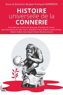 Histoire universelle de la connerie - Various Authors