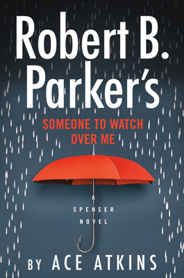Robert B. Parker's Someone to Watch Over Me - Ace Atkins pdf download