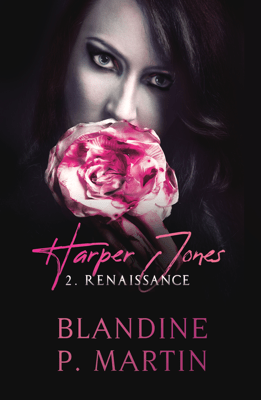 Harper Jones - 2. Renaissance - Blandine P. Martin pdf download