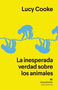 La inesperada verdad sobre los animales - Francisco José Ramos Mena & Lucy Cooke pdf download