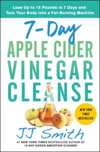 7-Day Apple Cider Vinegar Cleanse - J.J. Smith pdf download