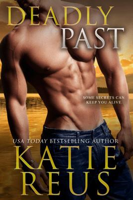 Deadly Past - Katie Reus pdf download