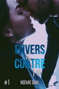 Envers et contre toi, tome 1 - Noémie Dani pdf download