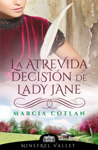 La atrevida decisión de Lady Jane (Minstrel Valley 14) - Marcia Cotlan pdf download