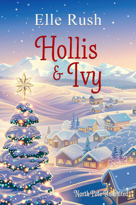 Hollis and Ivy - Elle Rush