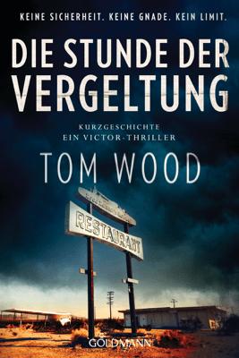 Die Stunde der Vergeltung - Tom Wood pdf download