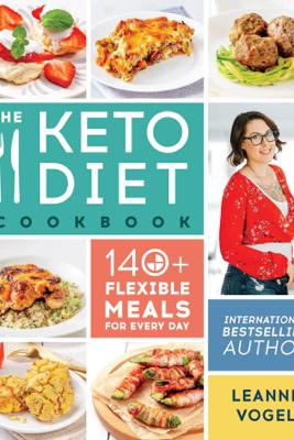 The Keto Diet Cookbook - Leanne Vogel