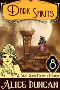 Dark Spirits (A Daisy Gumm Majesty Mystery, Book 8) - Alice Duncan pdf download