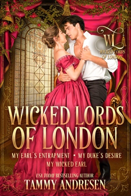 Wicked Lords of London Books 4-6 - Tammy Andresen pdf download