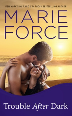 Trouble After Dark - Marie Force pdf download