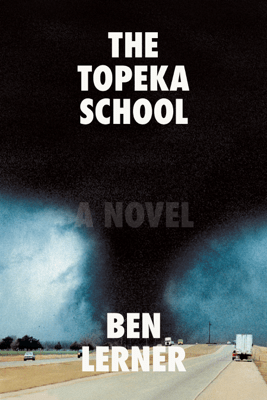 The Topeka School - Ben Lerner