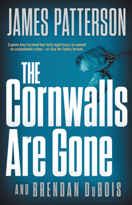 The Cornwalls Are Gone - James Patterson & Brendan DuBois pdf download