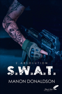 S.W.A.T. tome 2 : Absolution - Manon Donaldson pdf download